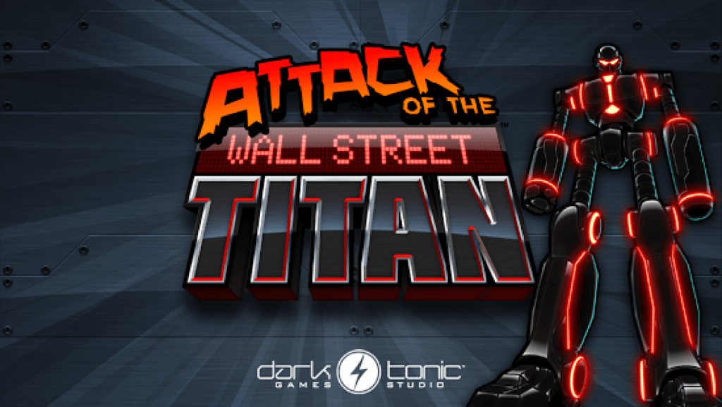 Attack of the Wall Street Titan, Kickstarter, PR Hound, Indie Developer PR, Indie Dev, PR, Indie Game, Games PR,